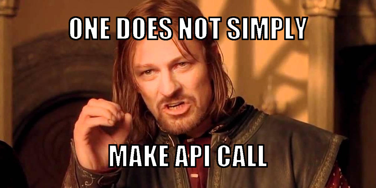 One does not simply make api call