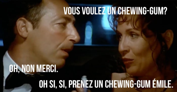 Vous voulez un chewing-gum ? Oh , non merci. Oh si, si, prenez un chewing gum émile. (Cité de la Peur)