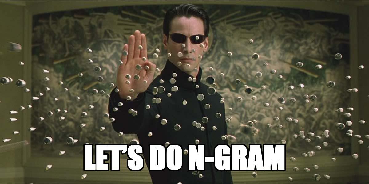 let's do n-gram
