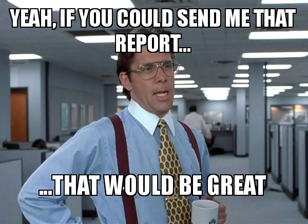 If you could send me that report